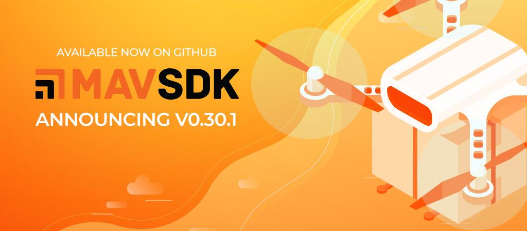 Announcing MAVSDK v0.30