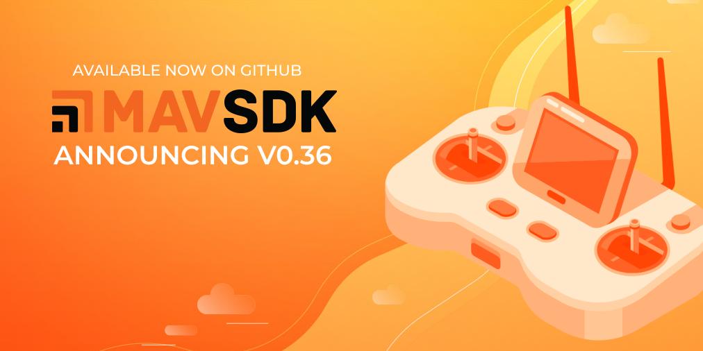 Announcing MAVSDK v0.36