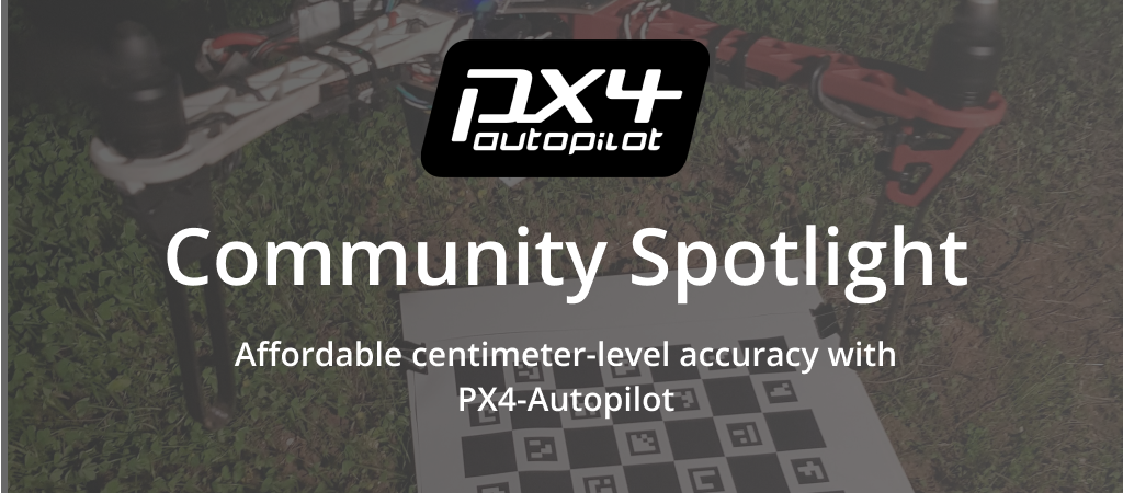 Community Spotlight—Affordable centimeter-level accuracy with PX4-Autopilot