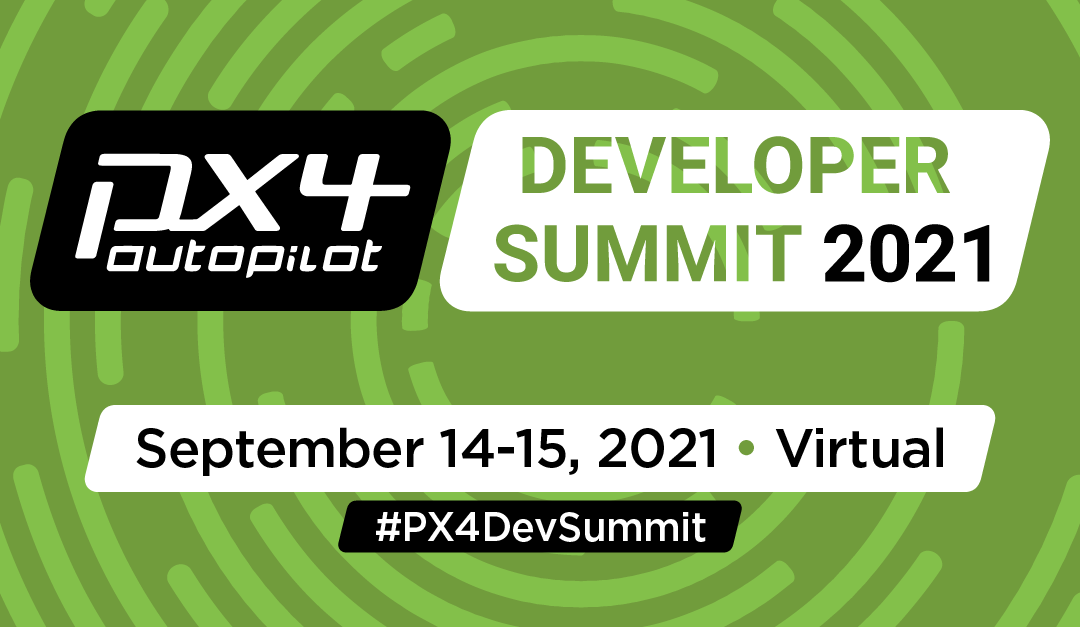 Registration and Call for Papers open for the PX4 Developer Summit 2021 Online